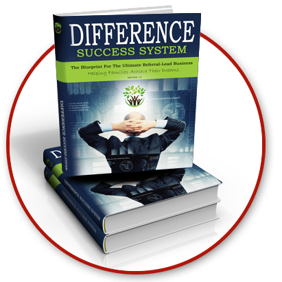 DIFFERENCE Success System – A Blueprint for the Ultimate Referral-Lead Business